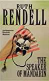 The Speaker Of Mandarin: (A Wexford Case) (Inspector Wexford series Book 12) (English Edition)