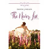 The Never List: Contemporary Christian women's fiction - feelgood, faith-filled & funny (The List Books Book 2)