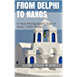 From Delphi to Naxos: A Travel Photographer's Tour of Greece (With Photos) (Elaine McDonald's pictorial travelogue…