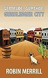 Gertrude, Gumshoe: Gunslinger City