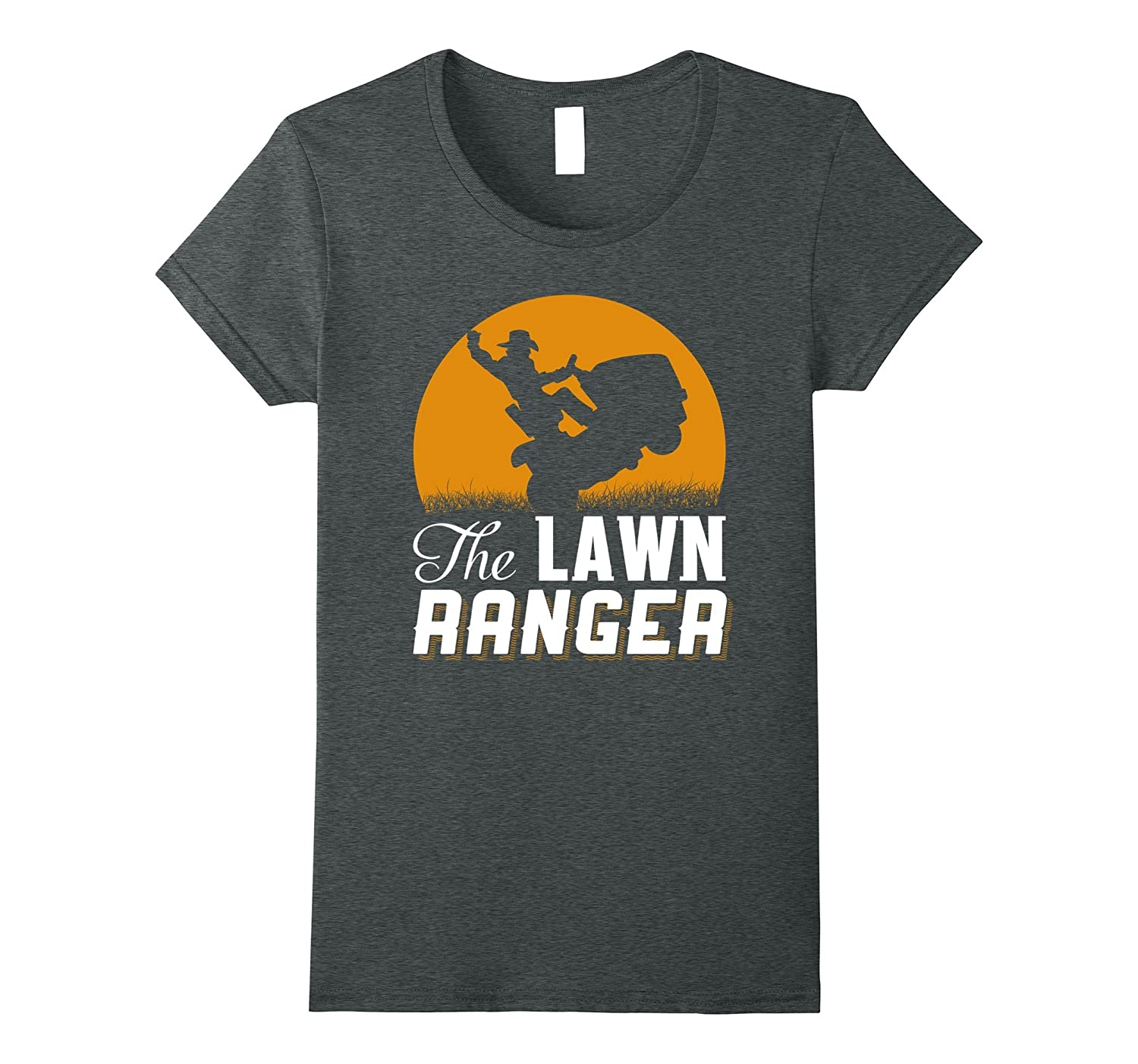 The Lawn Ranger – Funny Mowing T-shirt