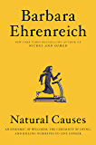 Natural Causes: An Epidemic of Wellness, the Certainty of Dying, and Killing Ourselves to Live Longer