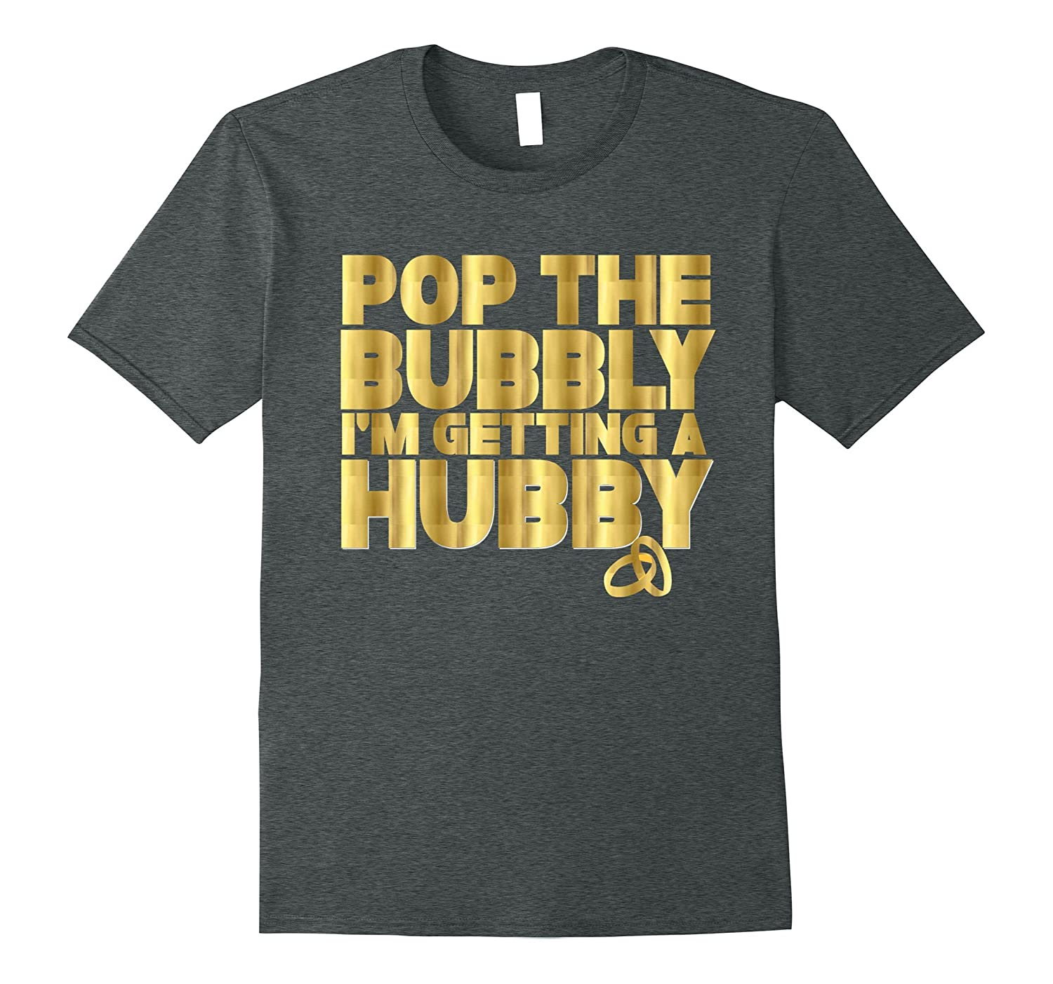 Bride Shirt Pop The Bubbly Getting A Hubby Wedding Gold