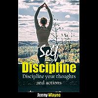 Self-Discipline: Keep Your Balance with Positive Discipline, Discipline your thoughts and Actions (English Edition)