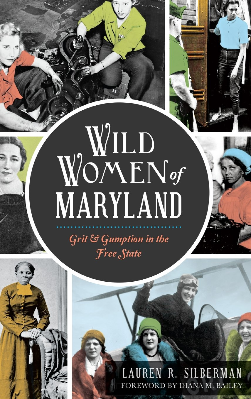 Wild Women of Maryland: Grit & Gumption in the Free State PDF