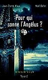 Pour qui sonne l'Angélus ? : Le sang de la vigne, tome 3 (Policier)