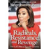 Radicals, Resistance, and Revenge: The Left's Plot to Remake America