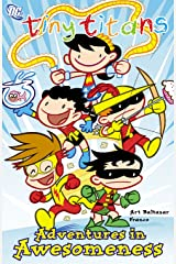 Tiny Titans Vol. 2: Adventures In Awesomeness Kindle Edition