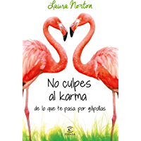 No culpes al karma de lo que te pasa por gilipollas (Spanish Edition)