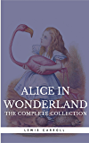 "Alice in Wonderland: The Complete Collection [all 5 books + a lost chapter from ""Through the Looking Glass""] (Book Center) (The Greatest Fictional Characters of All Time) (English Edition)"