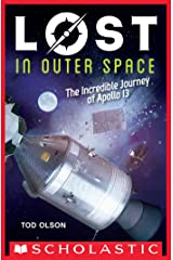 Lost in Outer Space: The Incredible Journey of Apollo 13 (Lost #2) Kindle Edition