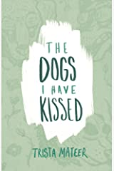 The Dogs I Have Kissed Kindle Edition
