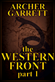 The Western Front - Part 1 of 3 (Western Front Series)