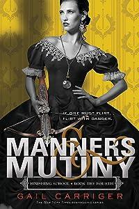 Manners & Mutiny (Finishing School Series)