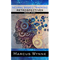 Neural Based Training: Book One: Retrospectives