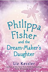 Philippa Fisher and the Dream-Maker's Daughter Kindle Edition