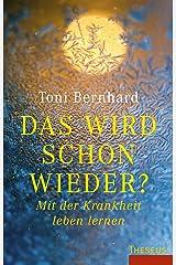 Das wird schon wieder?: Mit der Krankheit leben lernen (German Edition) Kindle Edition