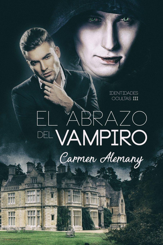 El abrazo del vampiro: Volume 3 (Identidades Ocultas): Amazon.es: Carmen Alemany, Alexia Jorques: Libros