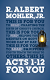 Acts 1-12 For You: Charting the birth of the church