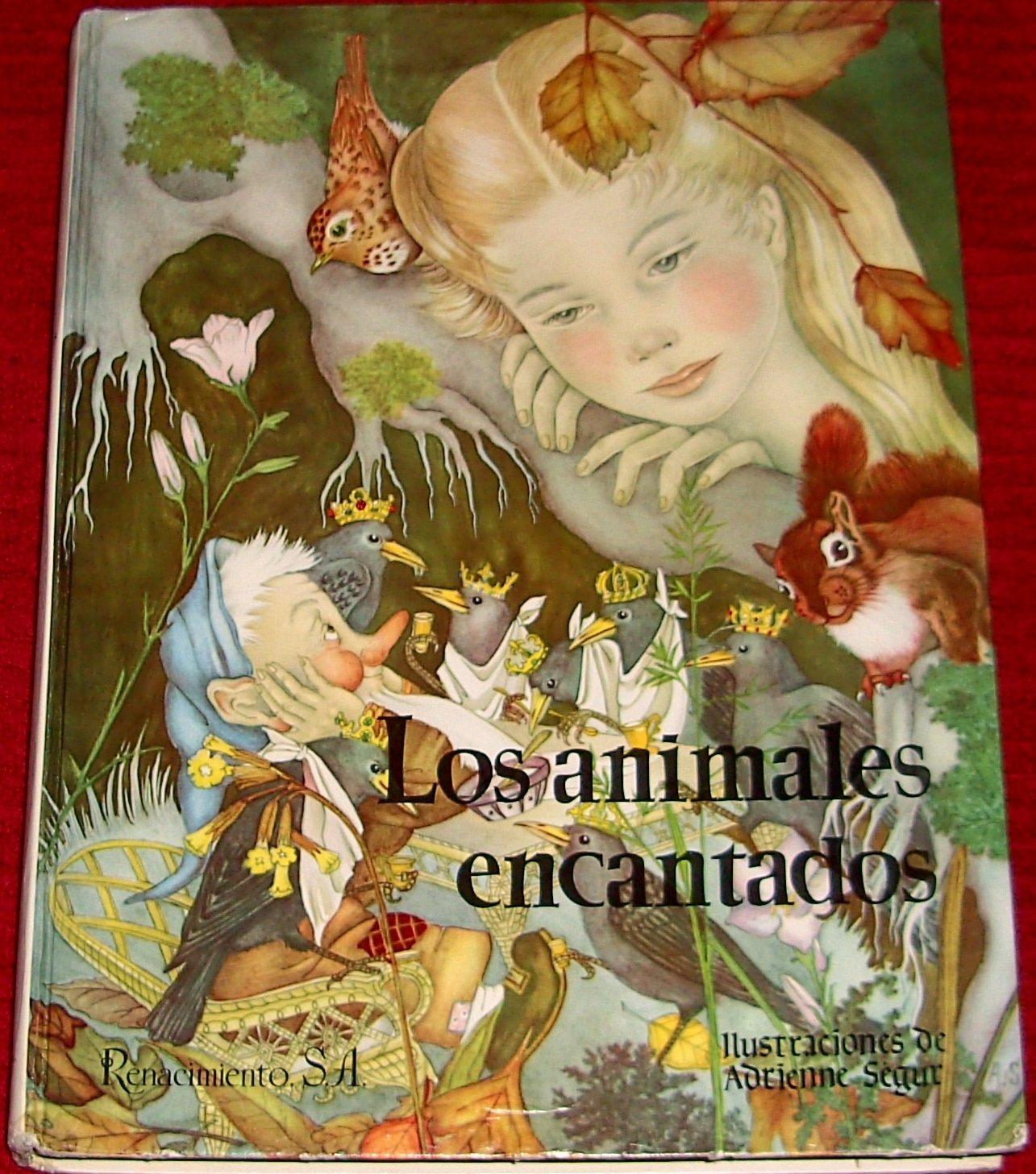 El Libro De Los Animales Encantados: Jose Virgili, Adrienne Segur: Amazon.com: Books