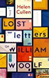 The Lost Letters of William Woolf: 'A poignant and beguiling world of lost opportunities and love'  AJ Pearce, author of Dear Mrs Bird