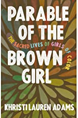 Parable of the Brown Girl: The Sacred Lives of Girls of Color Kindle Edition