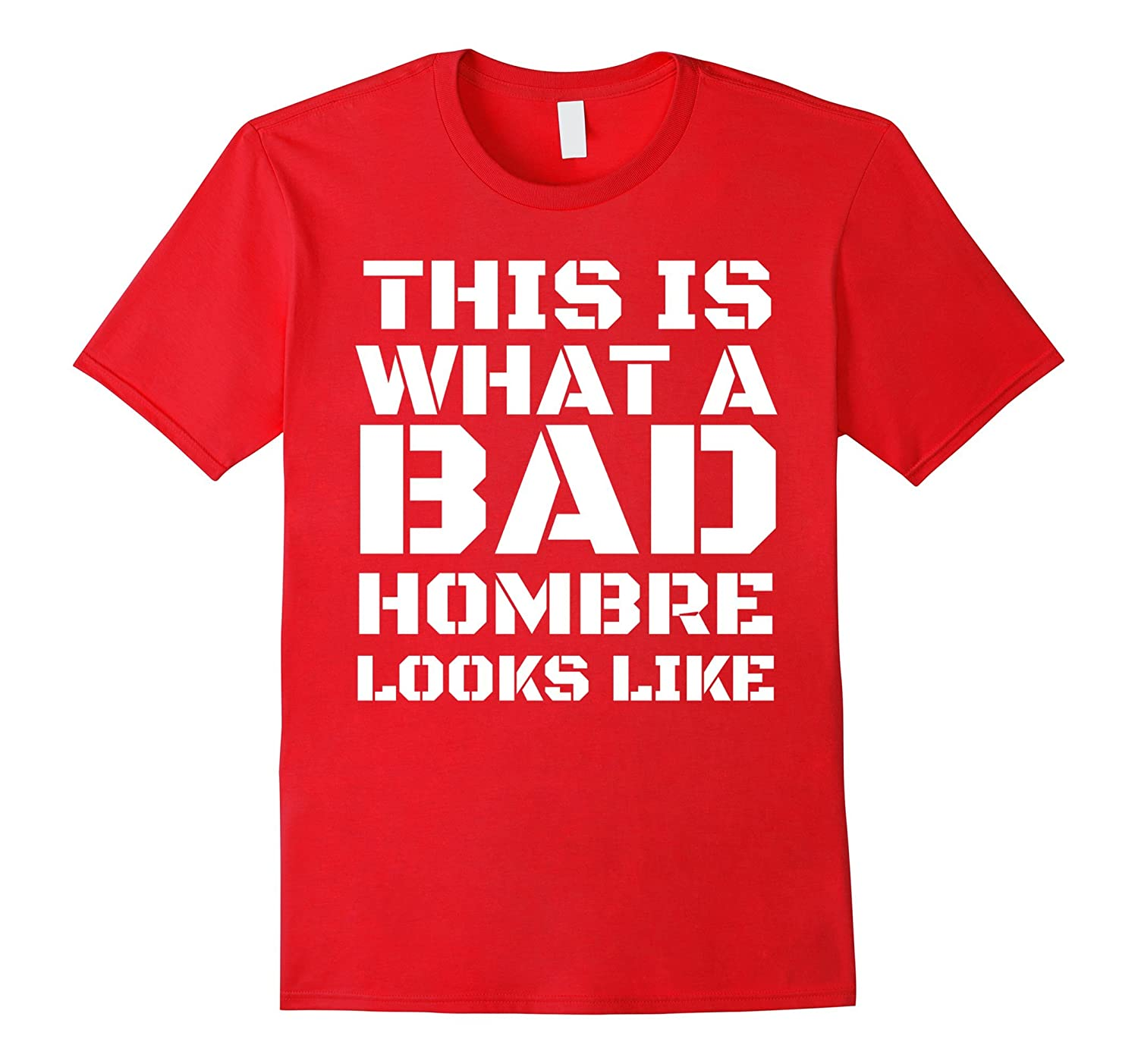 Men's This Is What A Bad Hombre Looks Like Funny T-Shirt-BN