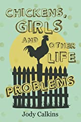 Chickens, Girls, and Other Life Problems Kindle Edition