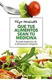 Que tus alimentos sean tu medicina (ALIMENTACION)
