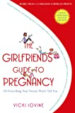 The Girlfriends' Guide to Pregnancy: Second Edition