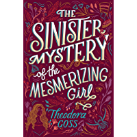 The Sinister Mystery of the Mesmerizing Girl (The Extraordinary Adventures of the Athena Club Book 3)