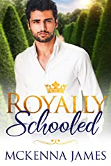 Royally Schooled (The Royal Romances Book 1) Kindle Edition