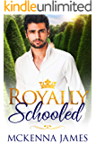 Royally Schooled (The Royal Romances Book 1)