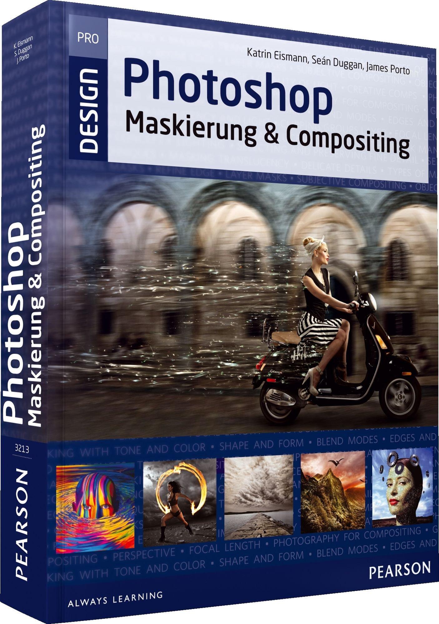 Photoshop Maskierung und Compositing (Pearson Design) Taschenbuch – 1. Dezember 2012 Katrin Eismann Seán Duggan James Porto Addison-Wesley Verlag