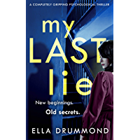 My Last Lie: A completely gripping psychological thriller