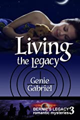 Living the Legacy (Bernie's Legacy Romantic Mysteries Book 3) Kindle Edition