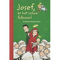Josef, er hat schon Follower!: #FröhlicheWeihnachten (Taschenfreund)