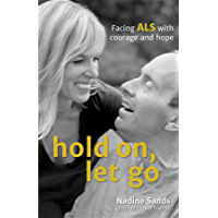Hold On, Let Go: Facing ALS with courage and hope
