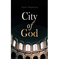 City of God: Treatise on the State of God Against the Pagans (English Edition)