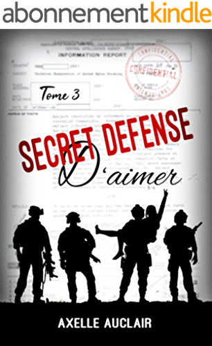 SECRET DÉFENSE d'aimer   Tome 3