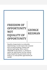 FREEDOM OF OPPORTUNITY NOT EQUALITY OF OPPORTUNITY Kindle Edition