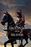 A Ascensão Dos Bravos (Reis E Feiticeiros – Livro 2)