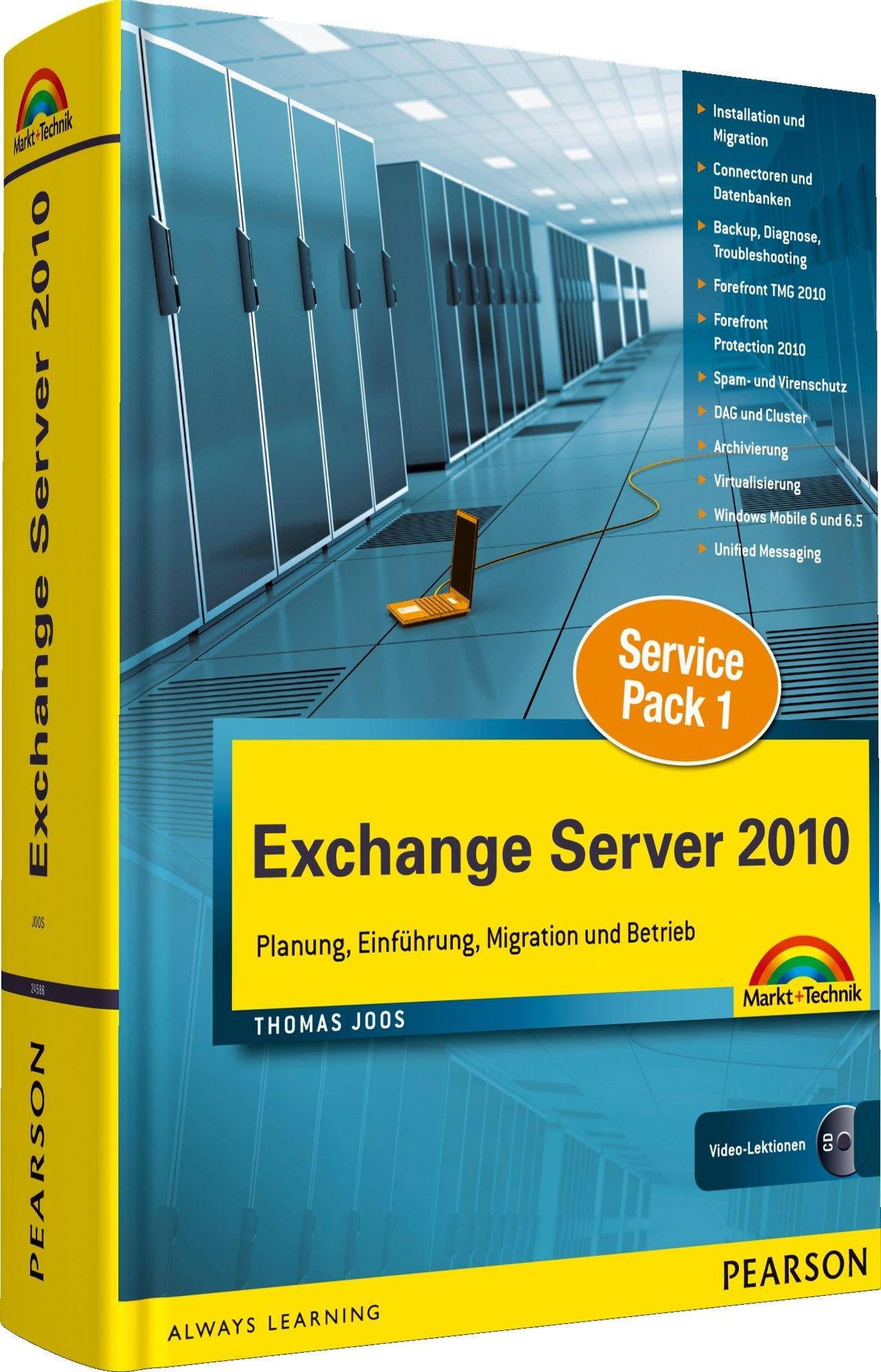Exchange Server 2010 - Inklusive Neuerungen des SP1, Integration mit Forefront Threat Management Gateway (TMG) 2010, Forefront Protection für Migration und Betrieb (Kompendium/Handbuch)