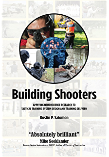 Building Shooters: Applying Neuroscience Research To Tactical Training System Design