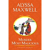 Murder Most Malicious (A Lady and Lady's Maid Mystery Book 1)