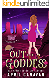 Out Like a Goddess: A Paranormal Cozy Mystery (Surprise Goddess Mystery Book 1)
