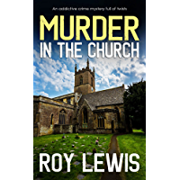 MURDER IN THE CHURCH a completely addictive crime mystery full of twists (Arnold Landon Detective Mystery and Suspense…