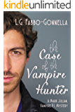 The Case Of The Vampire Hunter: A Mark Julian Vampire PI Mystery #4