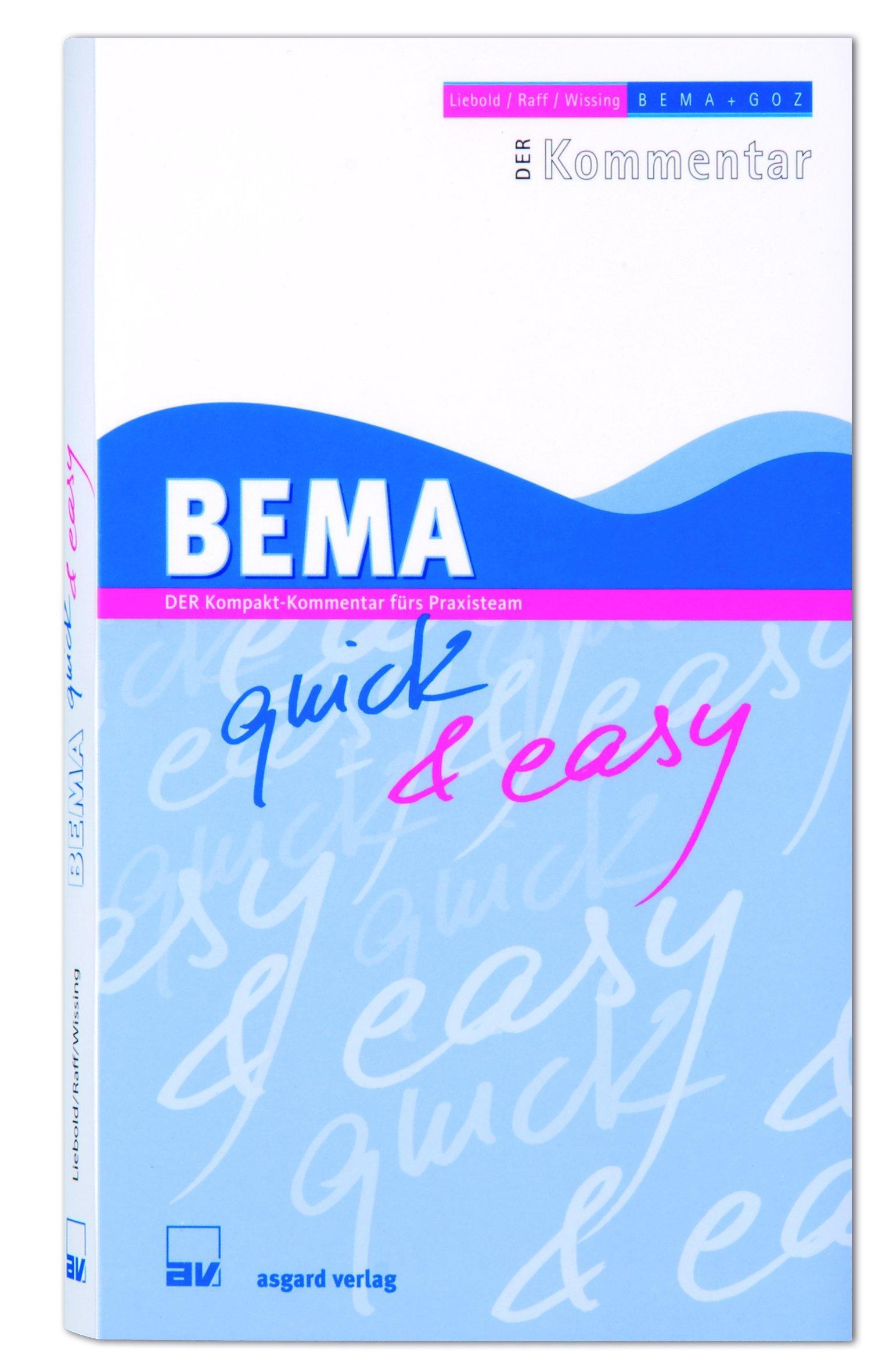 BEMA quick & easy - Der Kompakt-Kommentar fürs Praxisteam (Neuauflage 2012)