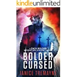 Bolder Cursed: A chilling and powerfully scary supernatural thriller (A Zack Bolder Supernatural Thriller Book 2)